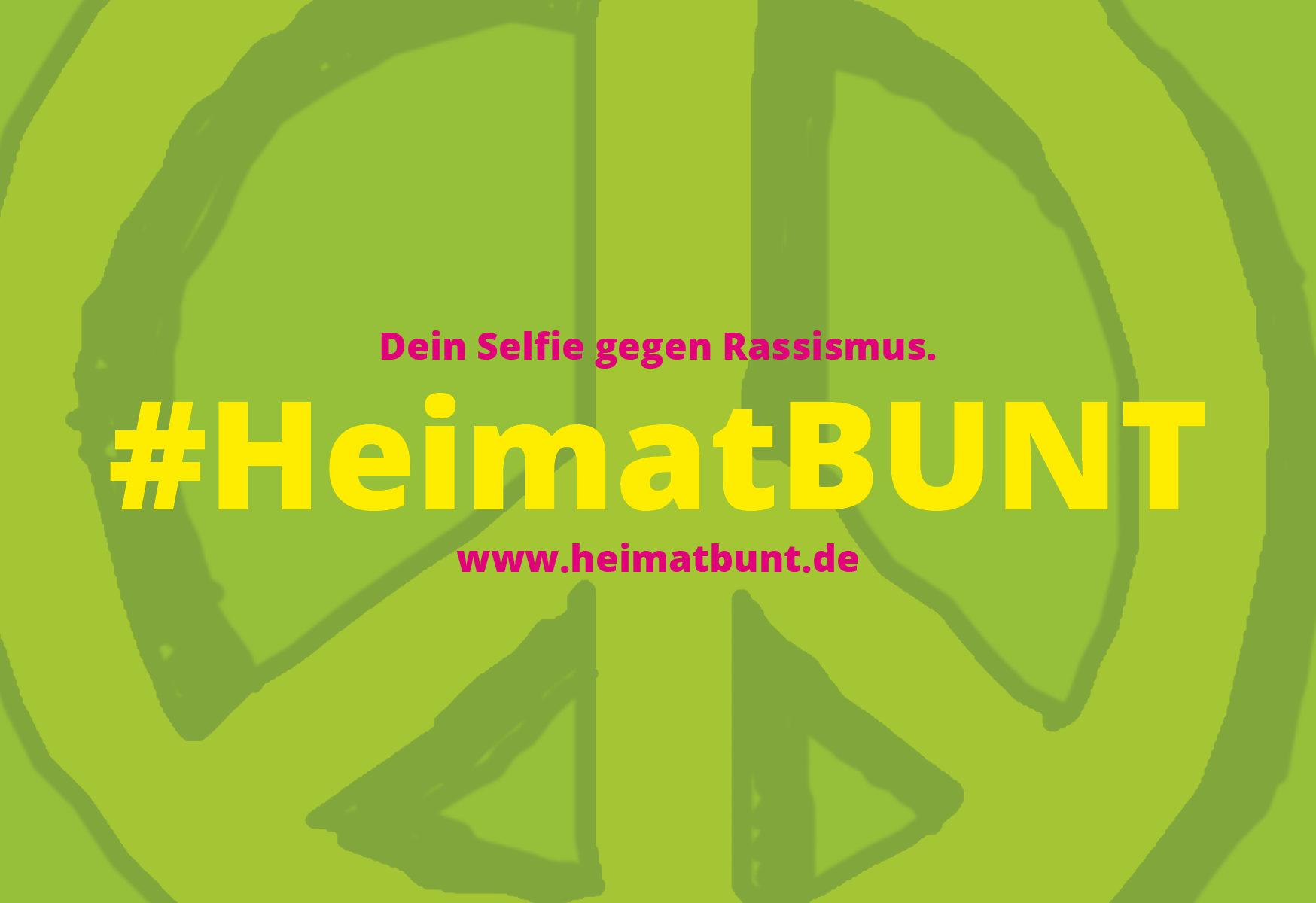 Aktion #heimatbunt - Dein Selfie gegen Rassismus